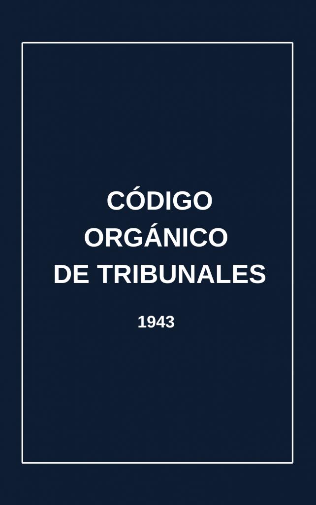 Código Orgánico de Tribunales (1943)