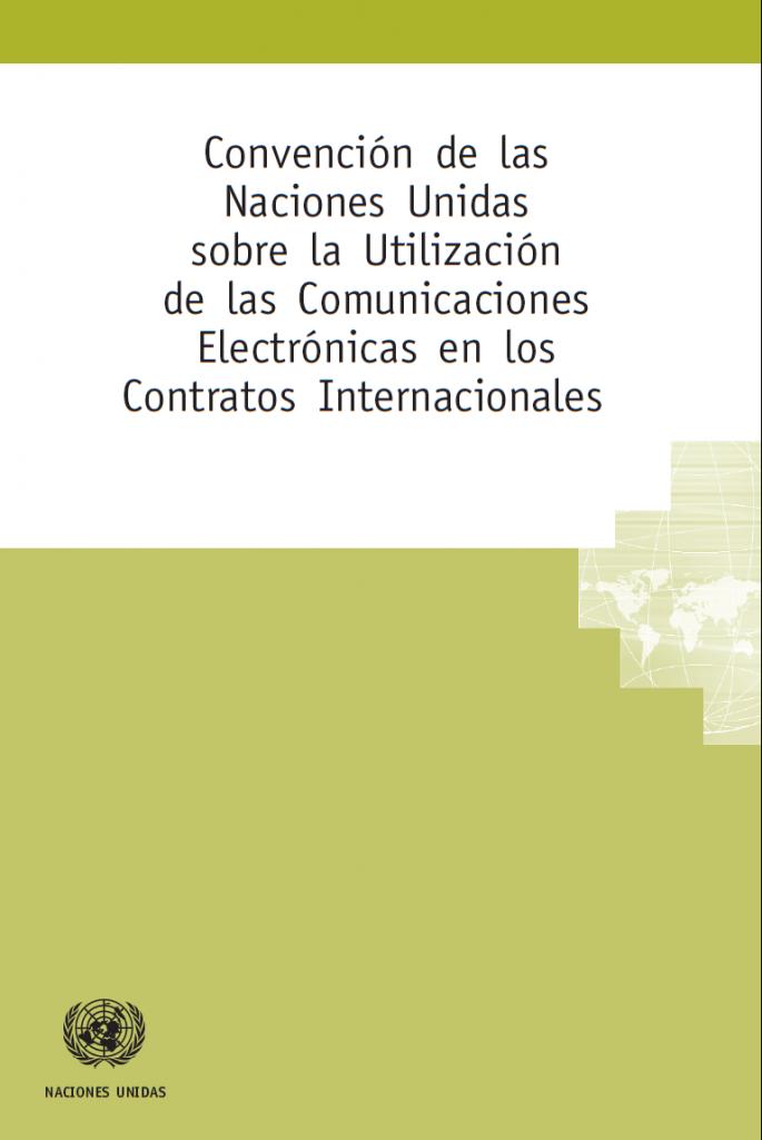 Convención de las Naciones Unidas sobre la Utilización de las Comunicaciones Electrónicas en los Contratos Internacionales (2005)