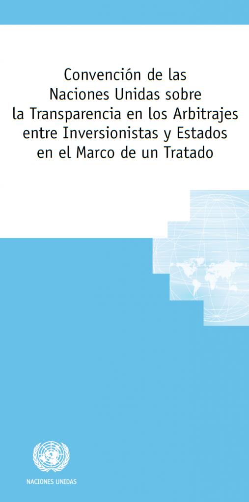 Convención de las Naciones Unidas sobre la Transparencia en los Arbitrajes entre Inversionistas y Estados en el Marco de un Tratado (Convención de Mauricio sobre la Transparencia, 2014)