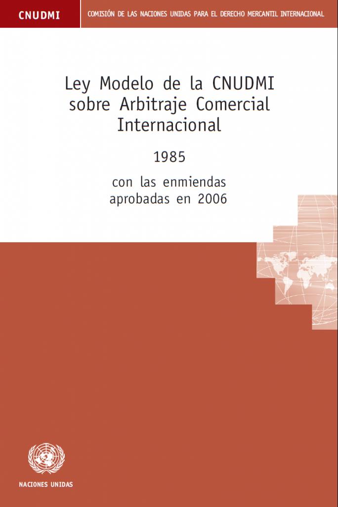 Ley Modelo de la CNUDMI sobre Arbitraje Comercial Internacional (2006)
