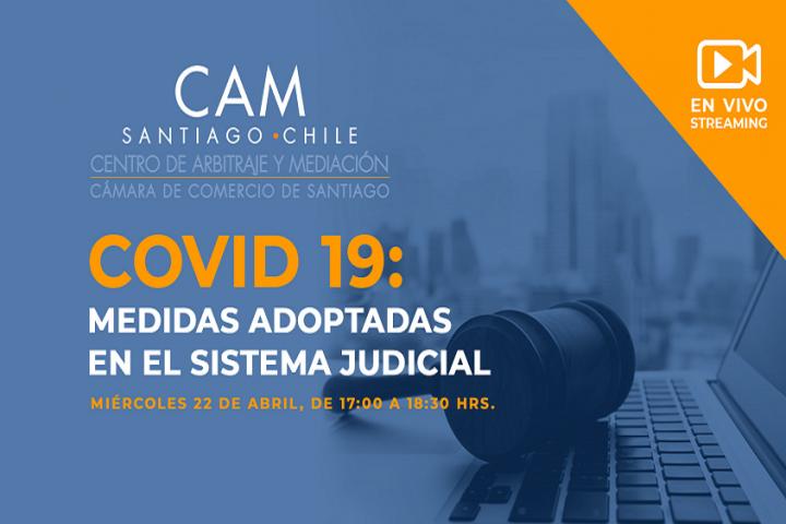 Webinar CAM Santiago: COVID-19: Medidas adoptadas en el sistema judicial.