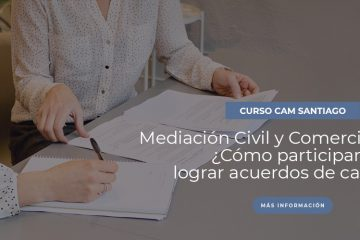Curso de Mediación Civil y Comercial en Chile ¿Cómo participar y lograr acuerdos de calidad?
