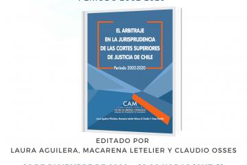 Presentación del libro «El Arbitraje en la Jurisprudencia de las Cortes Superiores de Justicia de Chile» (Ed. Laura Aguilera, Claudio Osses & Macarena Letelier)
