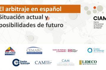 El Arbitraje en Español: Situación Actual y Posibilidades de Futuro