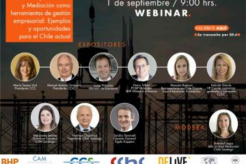 [¡En vivo!] Dispute Boards y Mediación como Herramientas de Gestión Empresarial: Ejemplos y Oportunidades para el Chile Actual