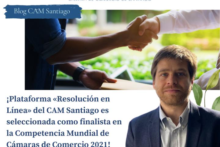 Plataforma «Resolución en Línea» (ODR) del CAM Santiago es seleccionada como finalista en la Competencia Mundial de Cámaras de Comercio 2021